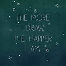 The more I draw, the happier I am by Minette Wasserman