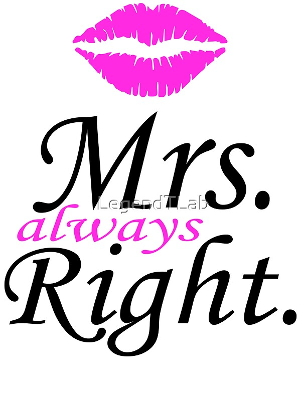 Quot Mr Right Mrs Always Right Couples Design Quot Stickers By