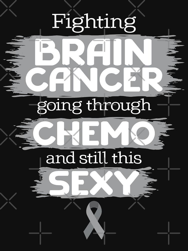 114dfebc96 Inspirational Brain Cancer Chemo Sexy Funny Quote