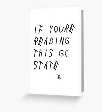 Drake- If you're reading this go state Greeting Card