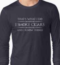 Cigar Gifts for Men - I Smoke Cigars and I Know Things for Cigar Smokers Lovers Long Sleeve T-Shirt