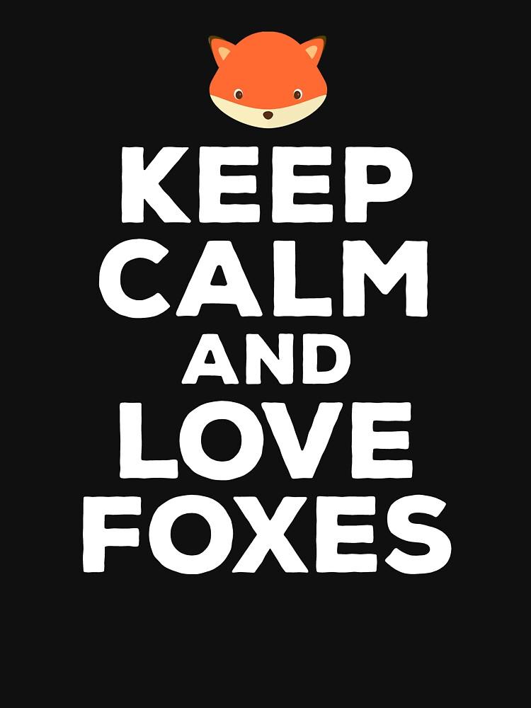 Keep Calm Love Foxes Cute Fox Lover Quote T-Shirt | Classic T-Shirt