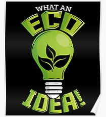 What An Eco Idea Funny Earth Day Poster
