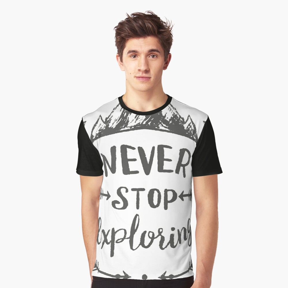 Never Stop Exploring Graphic T-Shirt Front