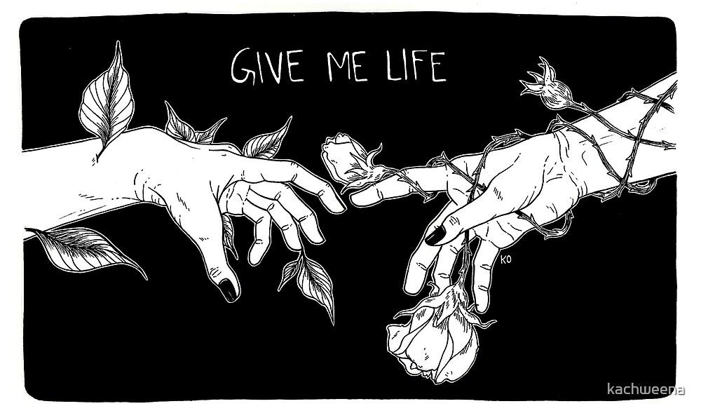 give me by kachweena