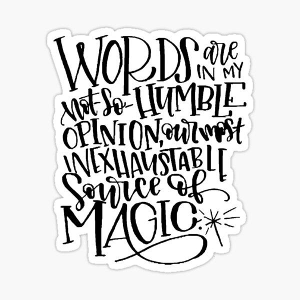 Las palabras son nuestra fuente de magia más inagotable Pegatina
