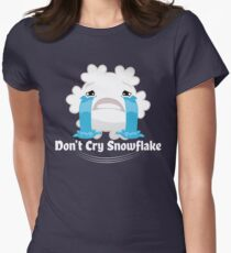 Don't cry snowflake Women's Fitted T-Shirt