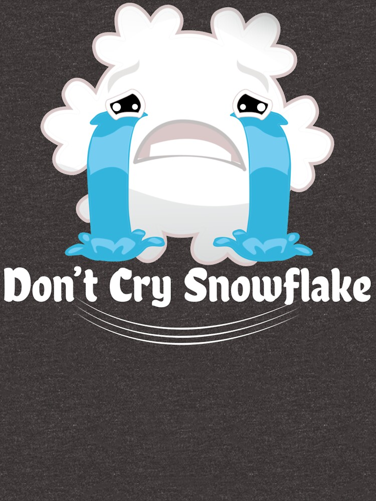 Don't cry snowflake by Recruitees
