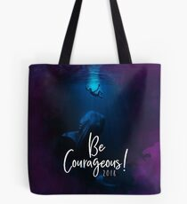 """""""Be Courageous""""! Design no. 11 Tote Bag"""