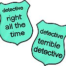 Detective right all the time and detective horrible detective  by Chanel McKayla