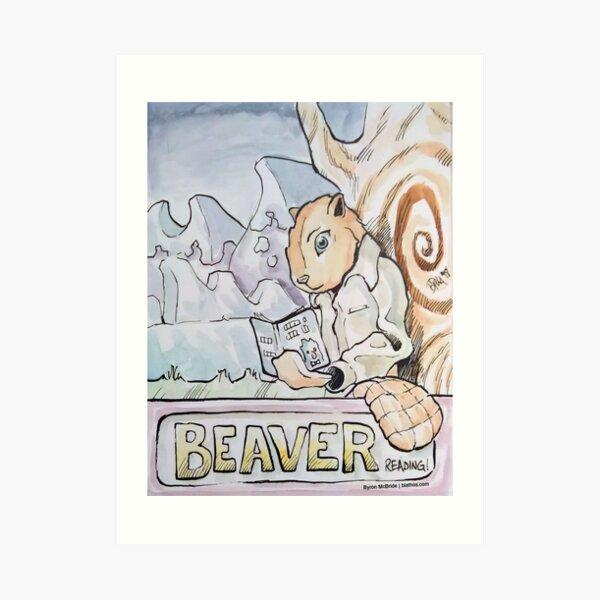 Beaver...Reading Art Print