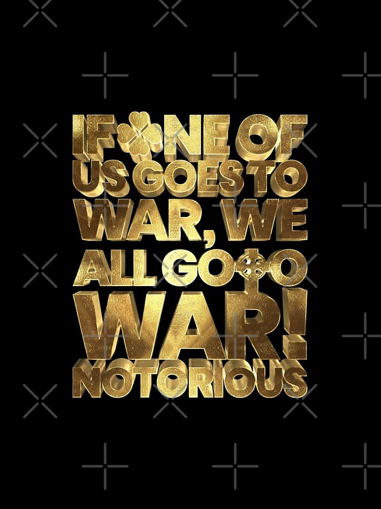 If one of us goes to war, we all go to war! McGregor Notorious by Under-TheTable