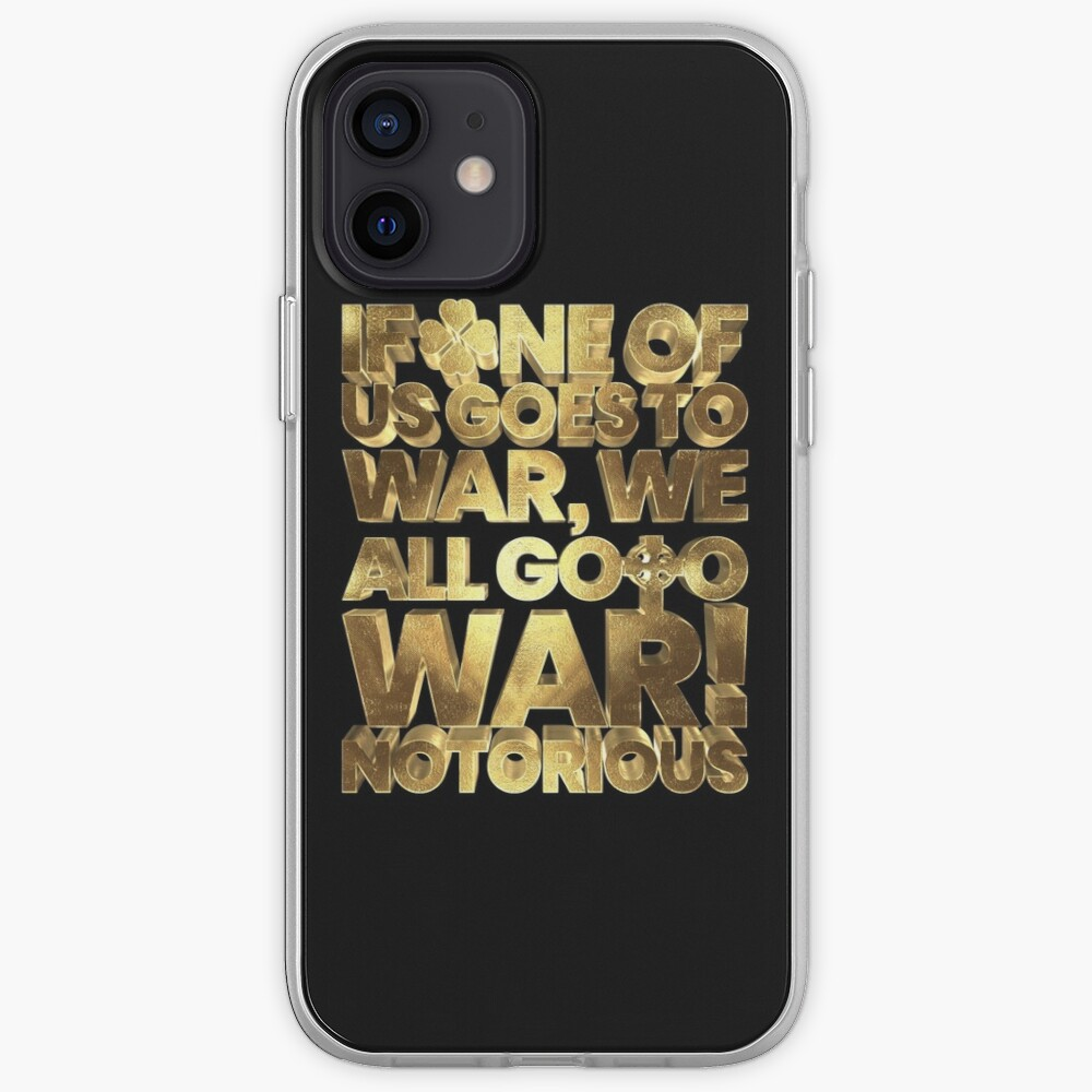 If one of us goes to war, we all go to war! McGregor Notorious iPhone Case & Cover