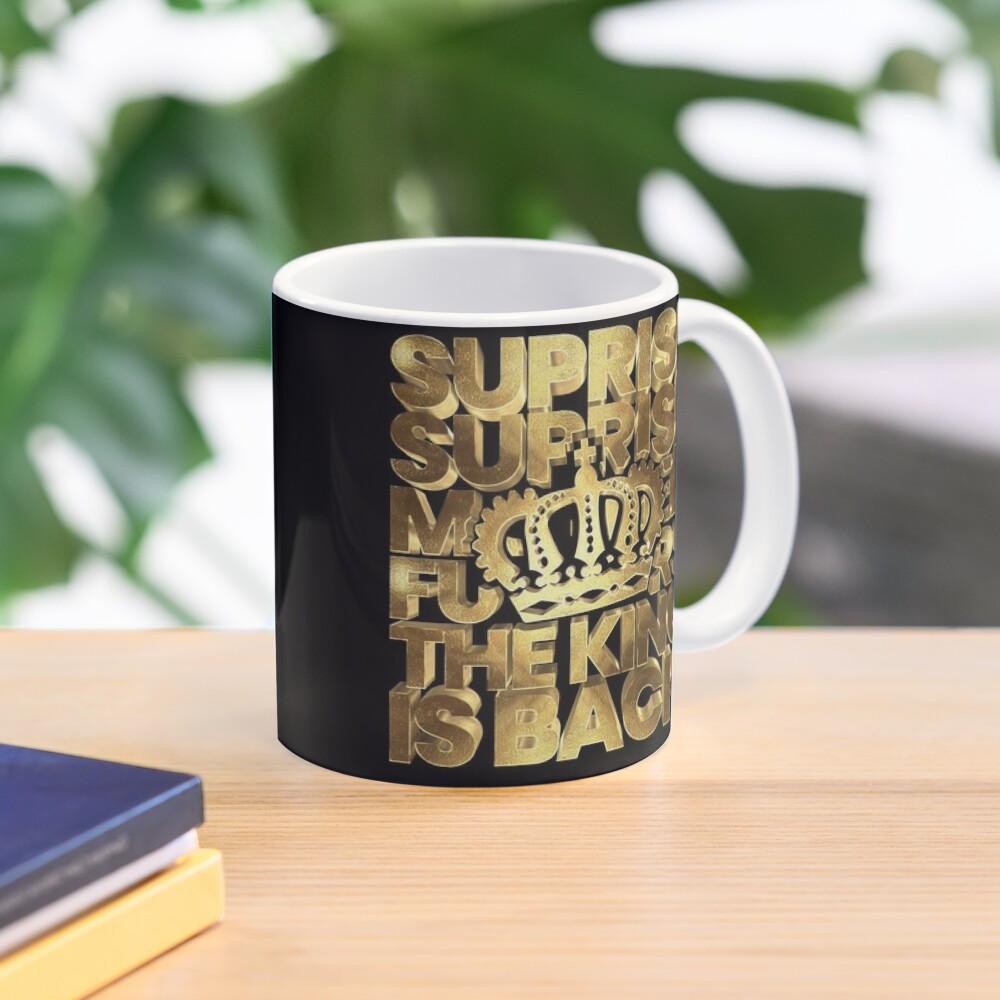 Suprise Suprise The King Is Back Gold Notorious Mug