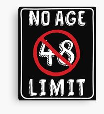No Age Limit 48th  Birthday Gifts Comical B-day for 48 Year Old Canvas Print