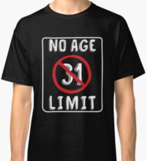 No Age Limit 31st Birthday Gifts Comical B Day For 31 Year Old Classic T
