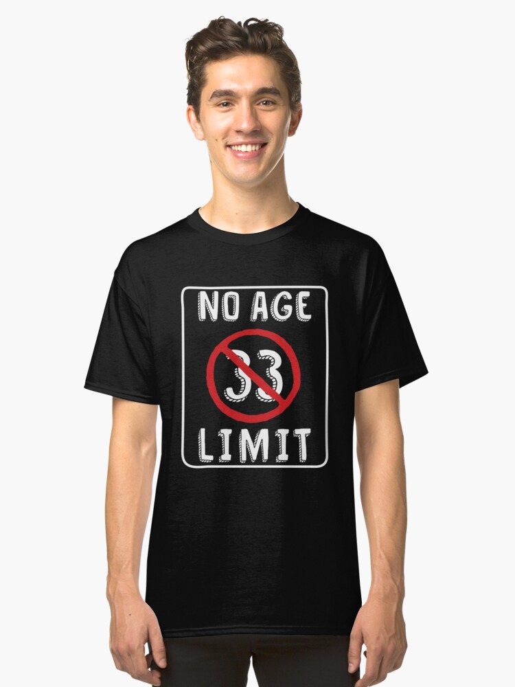 No Age Limit 33rd Birthday Gifts Comical B Day For 33 Year Old Classic T