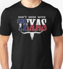 Don't Mess With Texas... Unisex T-Shirt