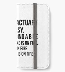 Being An Actuary Is Easy iPhone Wallet/Case/Skin