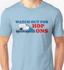 Watch out for Hop Ons T-Shirt