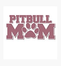 Pitbull MOM Photographic Print