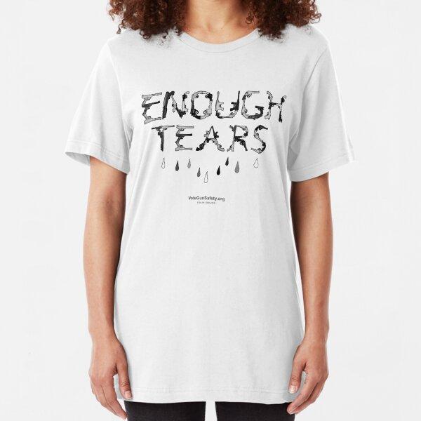 """Enough Tears""  VoteGunSafety.com  Slim Fit T-Shirt"
