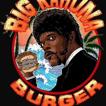 BIG KAHUNA BURGER by TVMdesigns