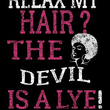 Relax My Hair Pro Black African American T shirt (2) by Rahimseven