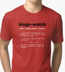 Binge Watch Tri-blend T-Shirt