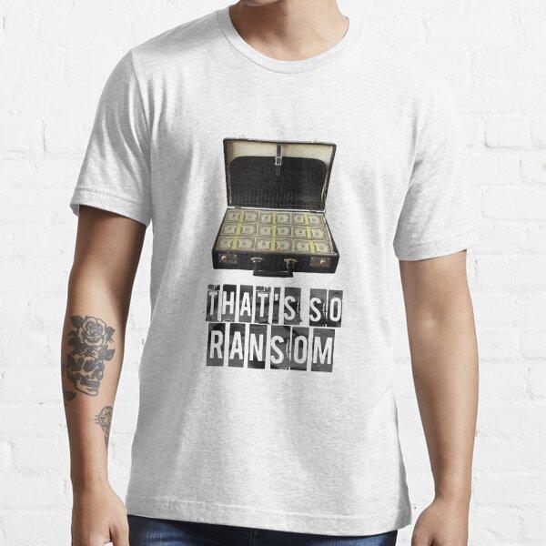 That's So Ransom Essential T-Shirt