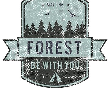 Funny camping | May The Forest Be With You  by ETIndustries