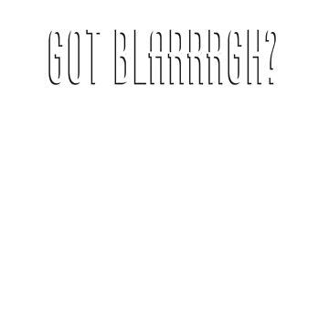 GOT BLARRRGH? Joke Shirt Blinky x Arrrgh by snorkle