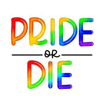 Pride or Die by tjseeletters