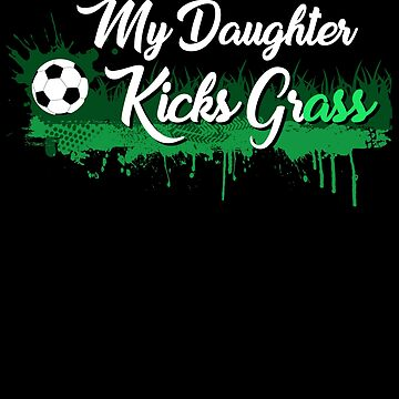 My daughter kick grass | World Cup 2018 | World Cup 2018 Shirt | World Cup 2018 Jersey | World Cup Soccer | World Cup Futbol | soccer player gift by qtstore12