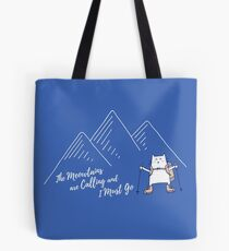 The Meowtains Are Calling and I Must Go - Hiker Cat Tote Bag