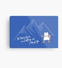 The Meowtains Are Calling and I Must Go - Hiker Cat Metal Print