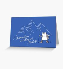 The Meowtains Are Calling and I Must Go - Hiker Cat Greeting Card