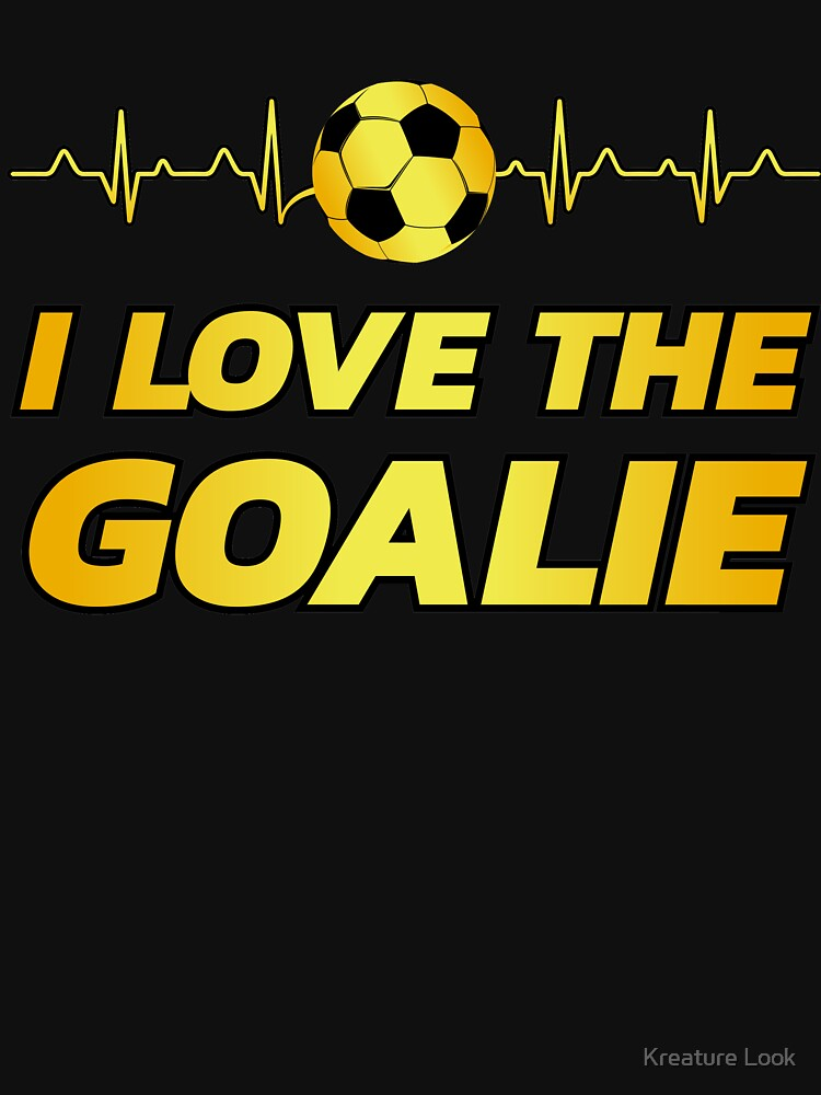 i love the goalie | World Cup 2018 | World Cup 2018 Shirt | World Cup 2018 Jersey | World Cup Soccer | World Cup Futbol | soccer player gift by qtstore12