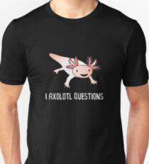 Axolotl Questions Cute Funny Unisex T-Shirt