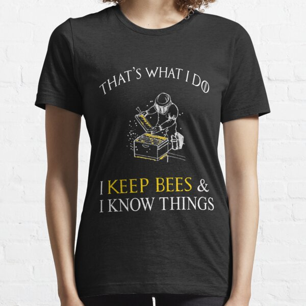 That's What I Do I Keep Bees Funny Beekeeper T-Shirt Essential T-Shirt