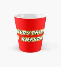 Everything Is Awesome Tall Mug