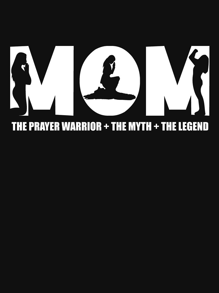Womens Prayer Warrior For Women/Mom - the myth the legend tshirt by TCCPublishing
