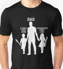Dad Son's First Hero Daughter's First Love T-shirt Unisex T-Shirt