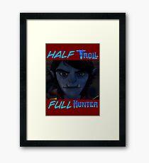 Half Troll, Full Hunter Framed Print