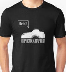 Hello... I am your photographer (white version) Unisex T-Shirt