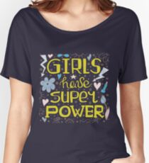 Colorful hand-drawn lettering quote with a phrase - Girls have super power. Women's Relaxed Fit T-Shirt
