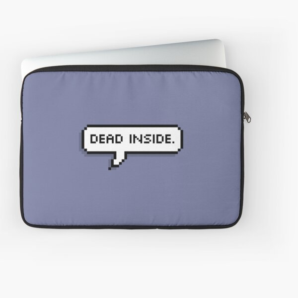 Dead Inside Laptop Sleeve