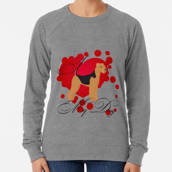I love my airedale Lightweight Sweatshirt
