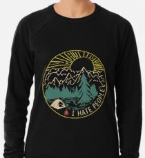 I hate people camping hiking Lightweight Sweatshirt
