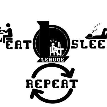 Eat Sleep League Repeat by Sinflow